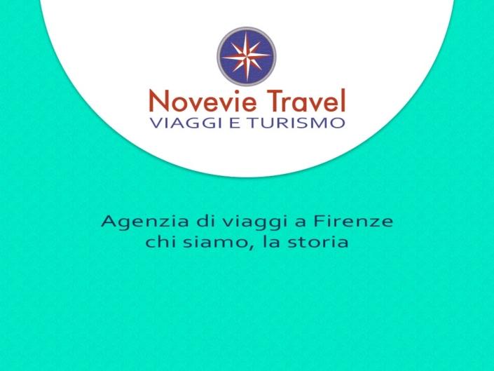 Novevie Travel agenzia di viaggi Firenze - chi siamo, la storia